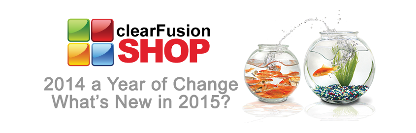 clearFusionSHOP - 2014 & What's New in 2015?